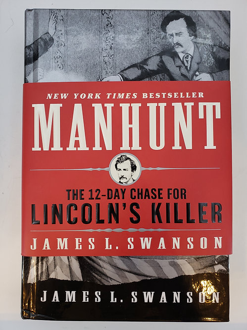 Manhunt: The Twelve-Day Chase for Lincoln's Killer by James L. Swanson