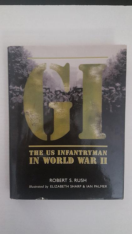 GI The US Infantryman in World War II