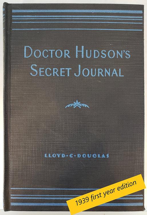 Doctor Hudson's Secret Journal by Lloyd C. Douglas