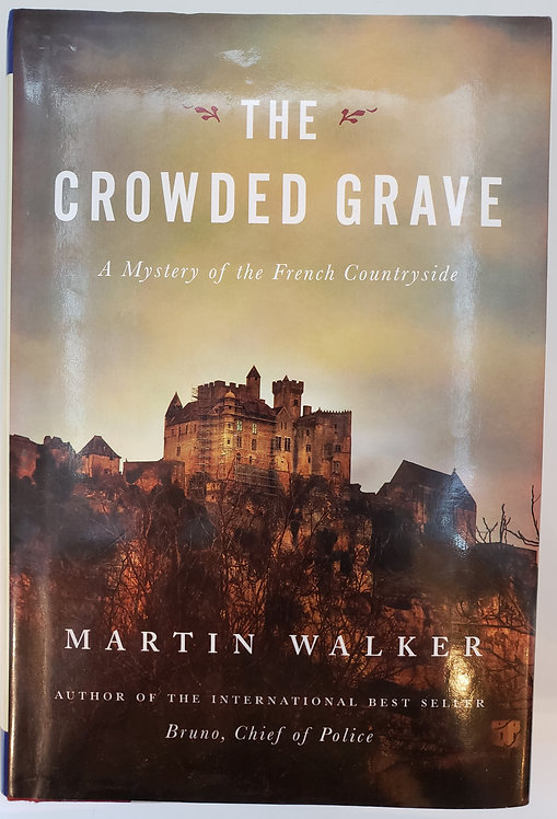 The Crowded Grave, A Mystery of the French Countryside by Martin Walker