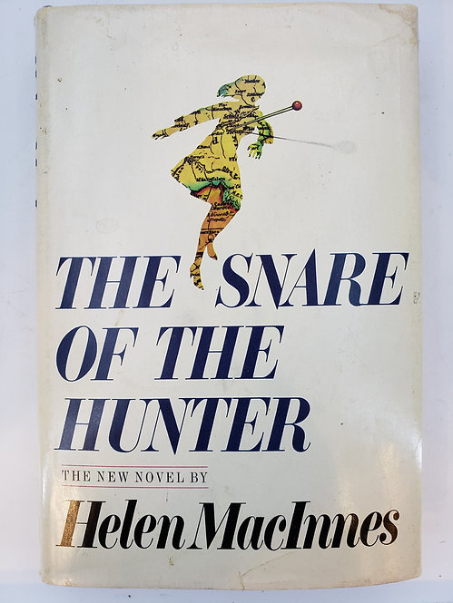 The Snare Of The Hunter, a novel by Helen MacInnes