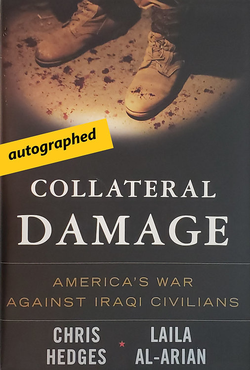 Collateral Damage: America's War Against Iraqi Civilians by Chris Hedges