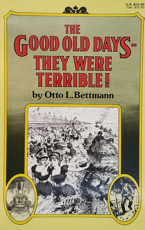 The Good Old Days - They Were Terrible! by Otto L. Bettmann