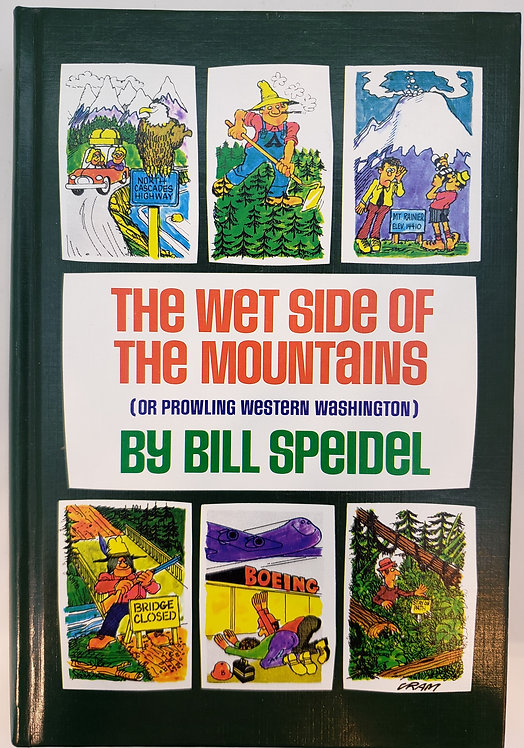 The Wet Side of the Mountains by Bill Speidel