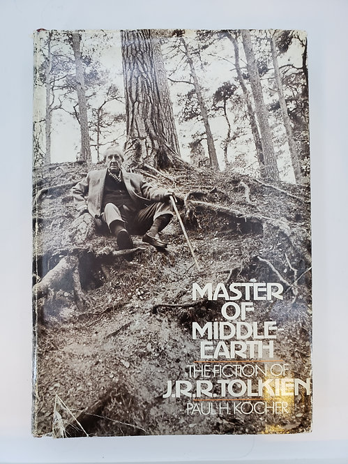 Master of Middle-Earth, The Fiction of J.R.R. Tolkien by Paul H. Kocher