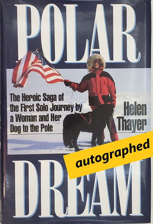 Polar Dream: The First Solo Journey by a Woman and Her Dog to the Pole