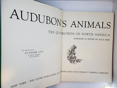 Audubon's Animals: The Quadrupeds of North America by Alice Ford