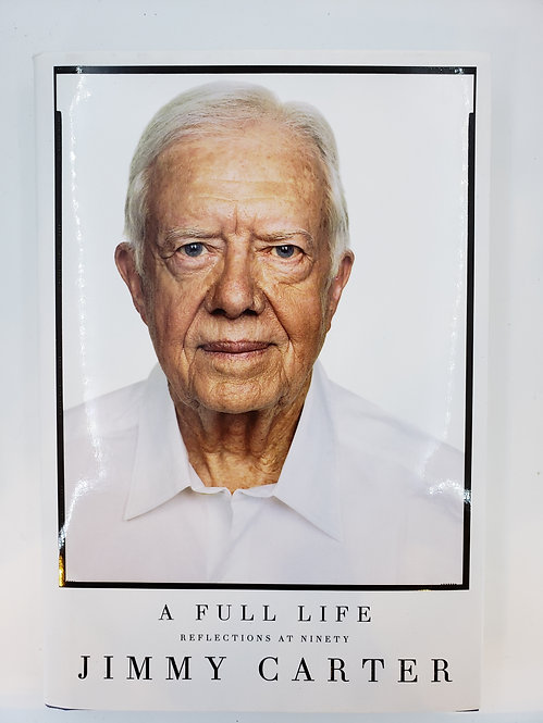 A Full Life, Reflections at Ninety by Jimmy Carter