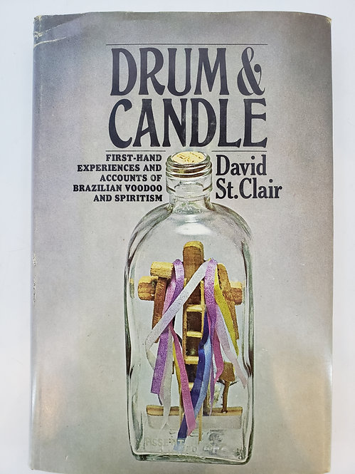 Drum and Candle ... Brazilian Voodoo and Spiritism by David St. Clair