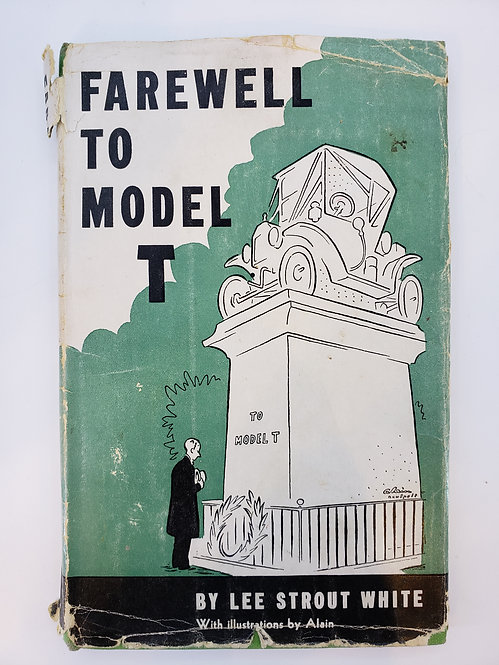 Farewell to Model T by Lee Strout White