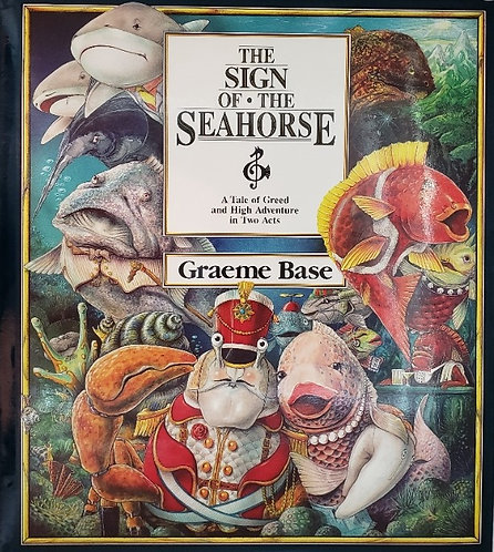 THE SIGN OF THE SEAHORSE, a Tale of Greed & High Adventure in Two Acts by G.Base