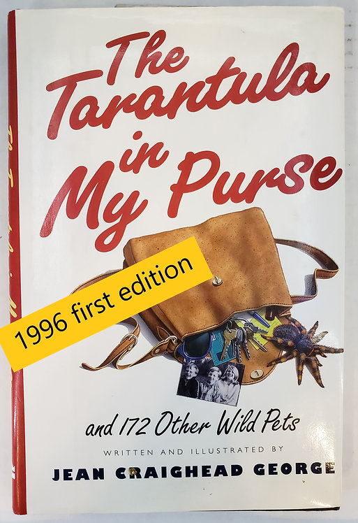 The Tarantula in My Purse, and 172 Other Wild Pets by Jean Craighead George