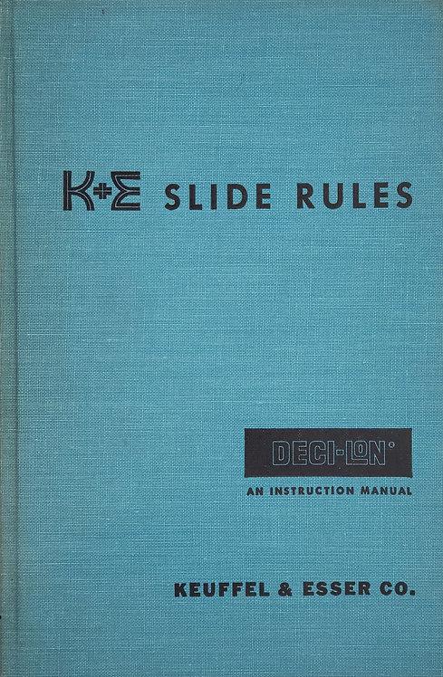 K&E Slide Rules: Deci-Lon, An Instruction Manual