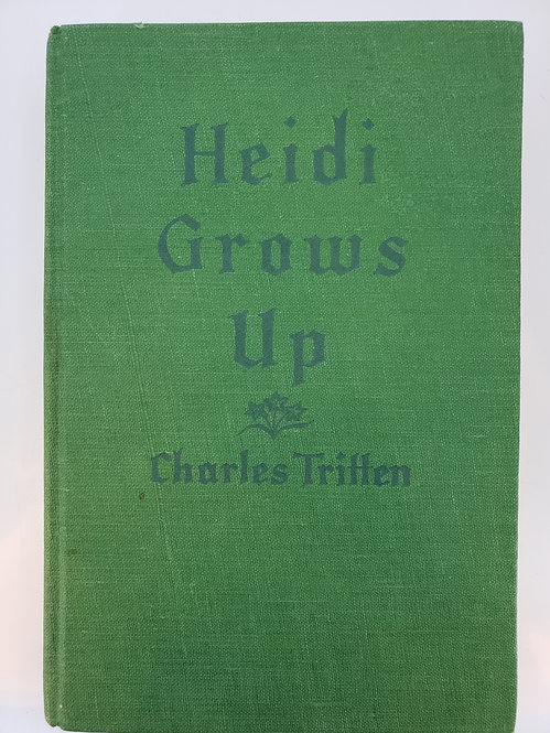 Heidi Grows Up by Charles Tritten - Johanna Spyri's Translator