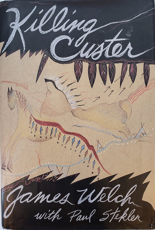 Killing Custer by James Welch with Paul Stekler