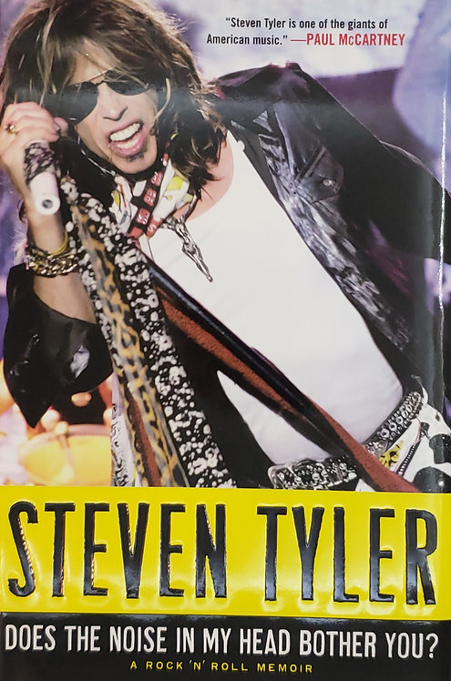 Does The Noise In My Head Bother You? A Rock 'N' Roll Memoir by Steven Tyler