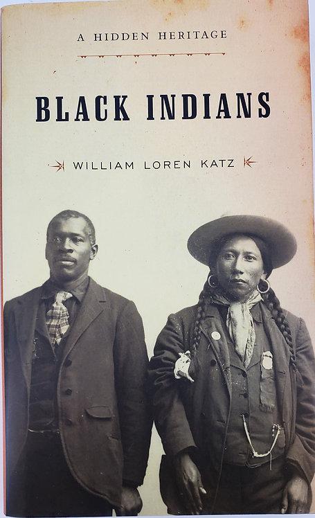 Black Indians, A Hidden Heritage by William Loren Katz