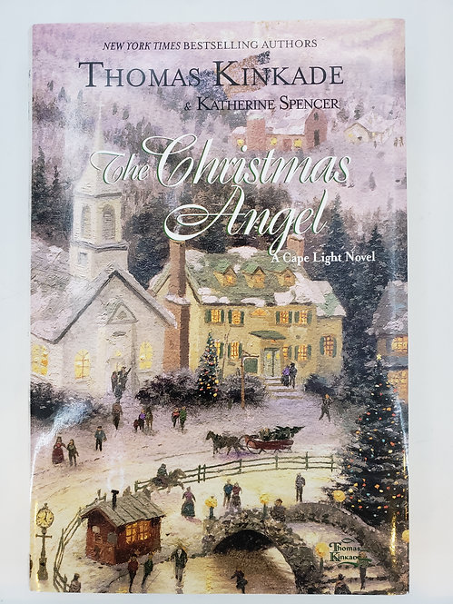 The Christmas Angel: A Cape Light Novel by Thomas Kinkade