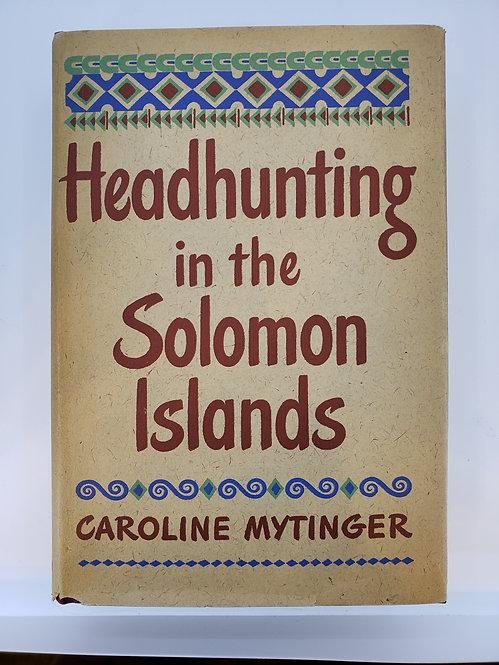 Headhunting in the Solomon Islands by Caroline Mytinger