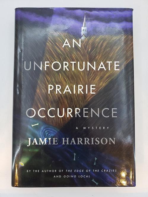 An Unfortunate Prairie Occurrence by Jamie Harrison