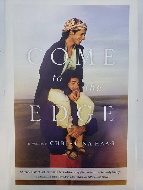 Come to the Edge, A Memoir by Christina Haag (Kennedy)