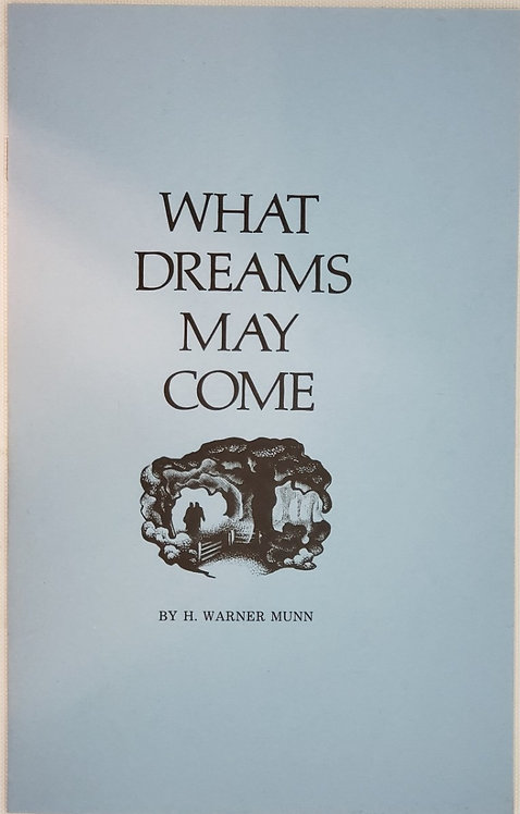 WHAT DREAMS MAY COME by H. Warner Munn