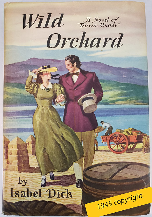 """Wild Orchard: A Novel of """"Down Under"""" by Isabel Dick"""