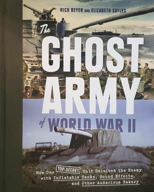 The Ghost Army of World War II by Rick Beyer & Elizabeth Sayles
