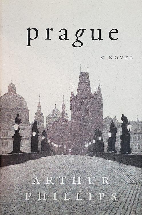 prague, a novel by Arthur Phillips