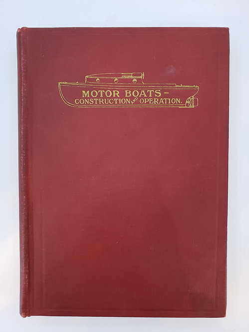 Motor Boats: Construction and Operation by Thomas H. Russell
