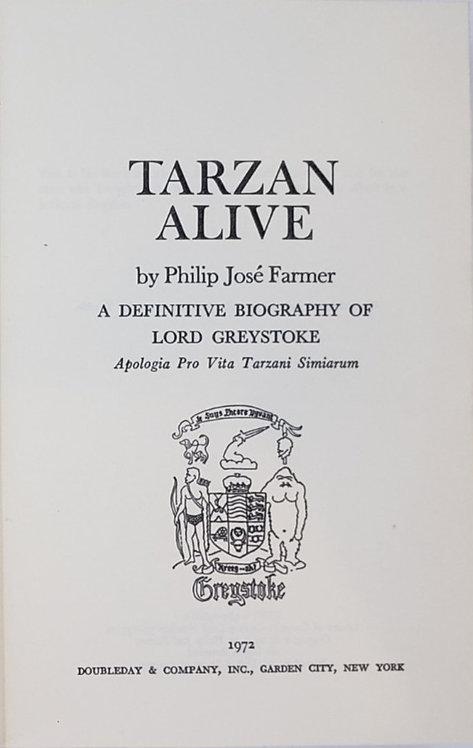 Tarzan Alive, A Definitive Biography of Lord Greystoke by Philip Jose Farmer