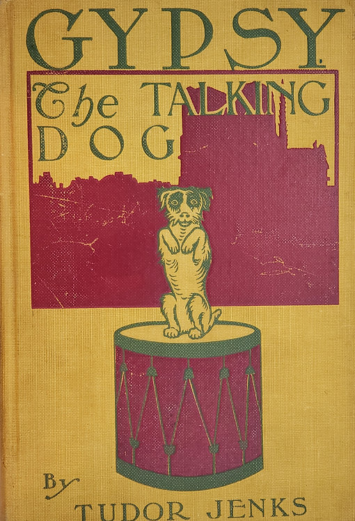 GYPSY, The Talking Dog by Tudor Jenks