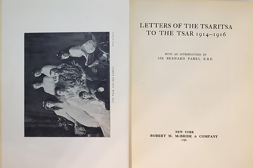 Letters Of The Tsaritsa To The Tsar 1914-1916 by Empress Alexandra Feodorovna