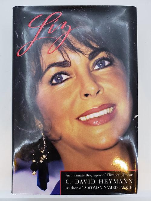 Liz: An Intimate Biography of Elizabeth Taylor by C. David Heymann