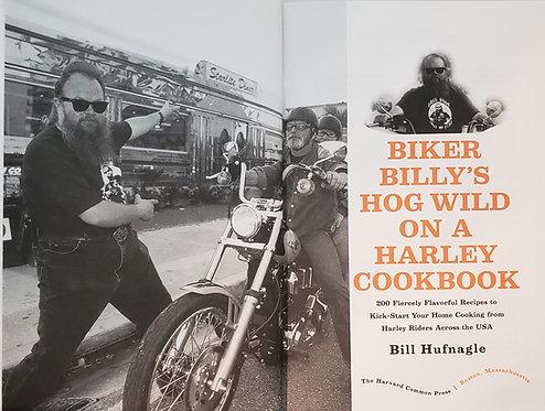 Biker Billy's Hog Wild On a Harley Cookbook by Bill Hufnagle