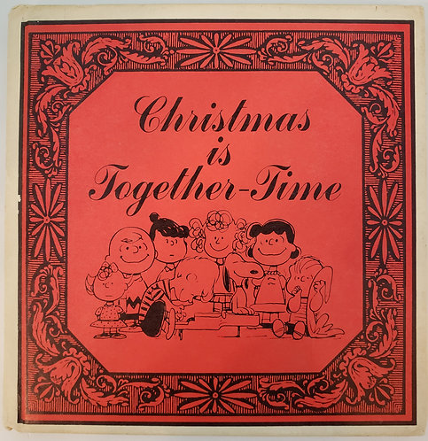 Christmas Is Together-Time by Charles M. Schulz