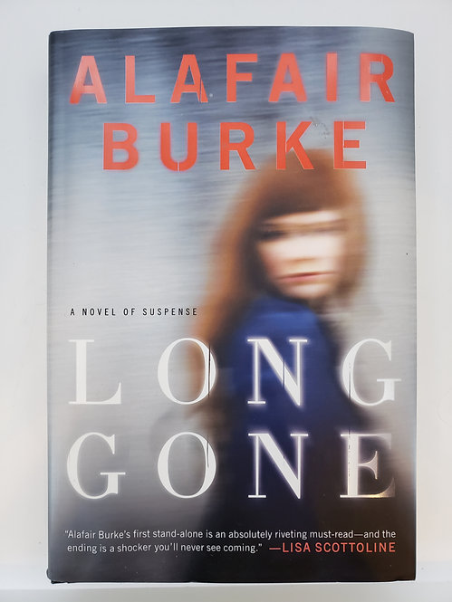 Long Gone, A Novel of Suspense by Alafair Burke