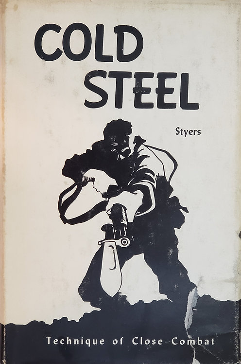 Cold Steel: Technique of Close Combat by John Styers