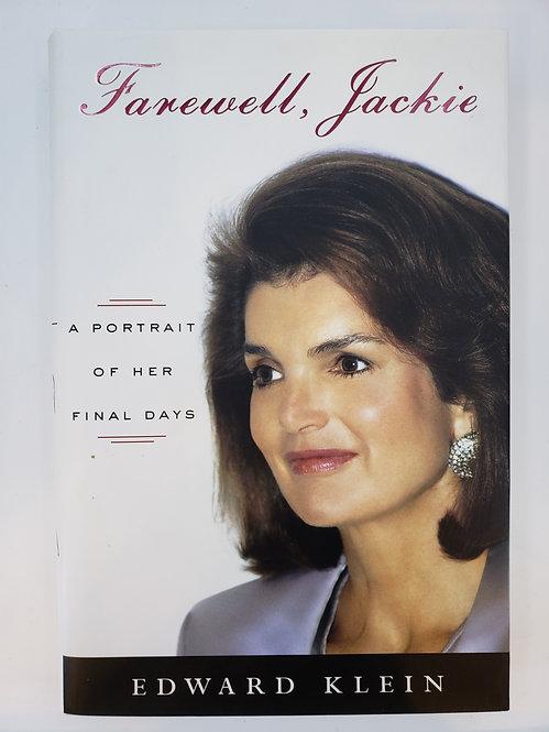 Farewell, Jackie, A Portrait of Her Final Days by Edward Klein