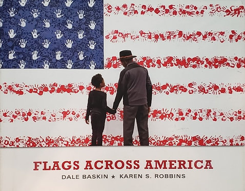 FLAGS ACROSS AMERICA by Dale Baskin and Karen S. Robbins