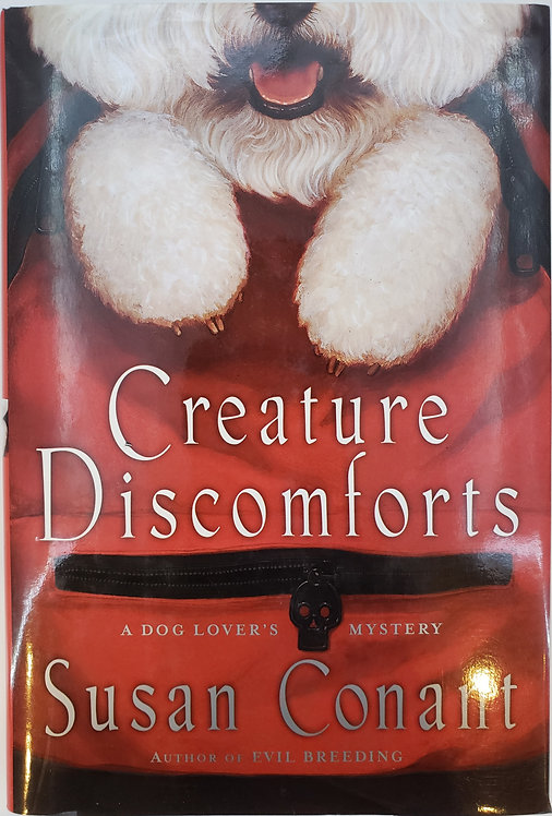 CREATURE DISCOMFORTS, A Dog Lover's Mystery by Susan Conant