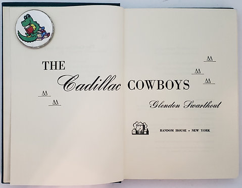 The Cadillac Cowboys by Glendon Swarthout