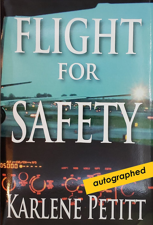 Flight For Safety by Karlene Petitt