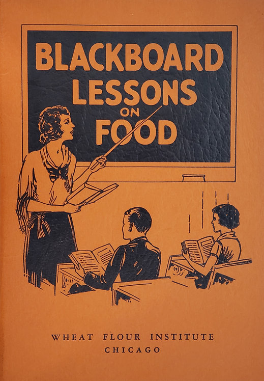 BLACKBOARD LESSONS ON FOOD by the Wheat Flour Institute, Chicago