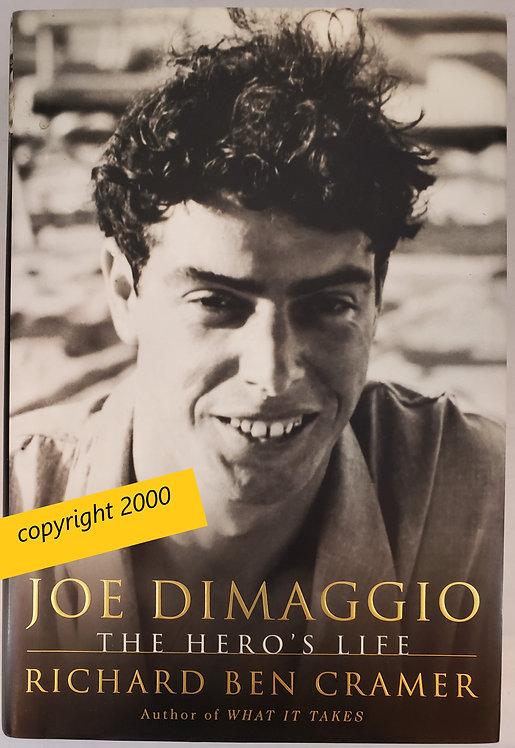 Joe Dimaggio: The Hero's Life by Richard Ben Cramer