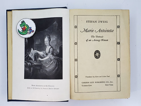 Marie Antoinette, The Portrait of an Average Woman by Stefan Zweig