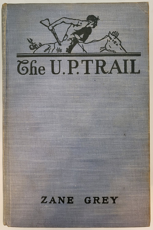 The U.P. Trail, a novel by Zane Grey
