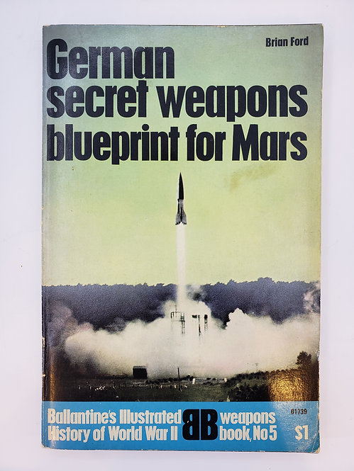 German secret weapons: blueprint for Mars by Brian Ford