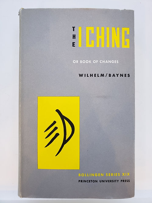 The I Ching or Book of Changes: The Richard Wilhelm Translation