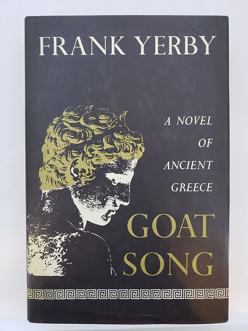 Goat Song, A Novel of Ancient Greece by Frank Yerby
